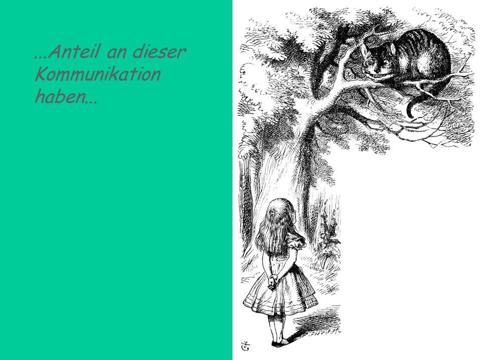 ...Anteil an dieser Kommunikation haben...