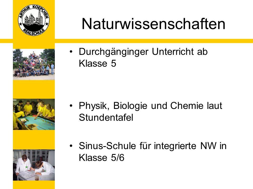 Naturwissenschaften Durchgänginger Unterricht ab Klasse 5 Physik, Biologie und Chemie laut Stundentafel Sinus-Schule für integrierte NW in Klasse 5/6