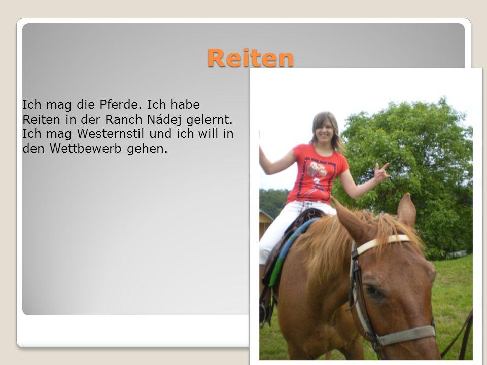 Reiten Ich mag die Pferde. Ich habe Reiten in der Ranch Nádej gelernt. Ich mag Westernstil und ich will in den Wettbewerb gehen.