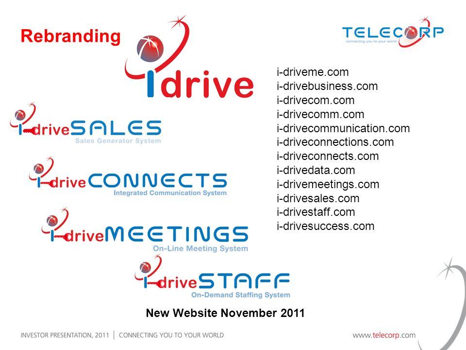 Rebranding New Website November 2011 i-driveme.com i-drivebusiness.com i-drivecom.com i-drivecomm.com i-drivecommunication.com i-driveconnections.com