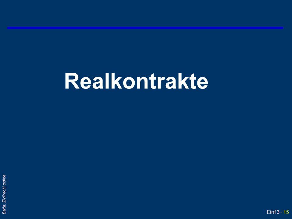 Einf 3 - 15 Barta: Zivilrecht online Realkontrakte