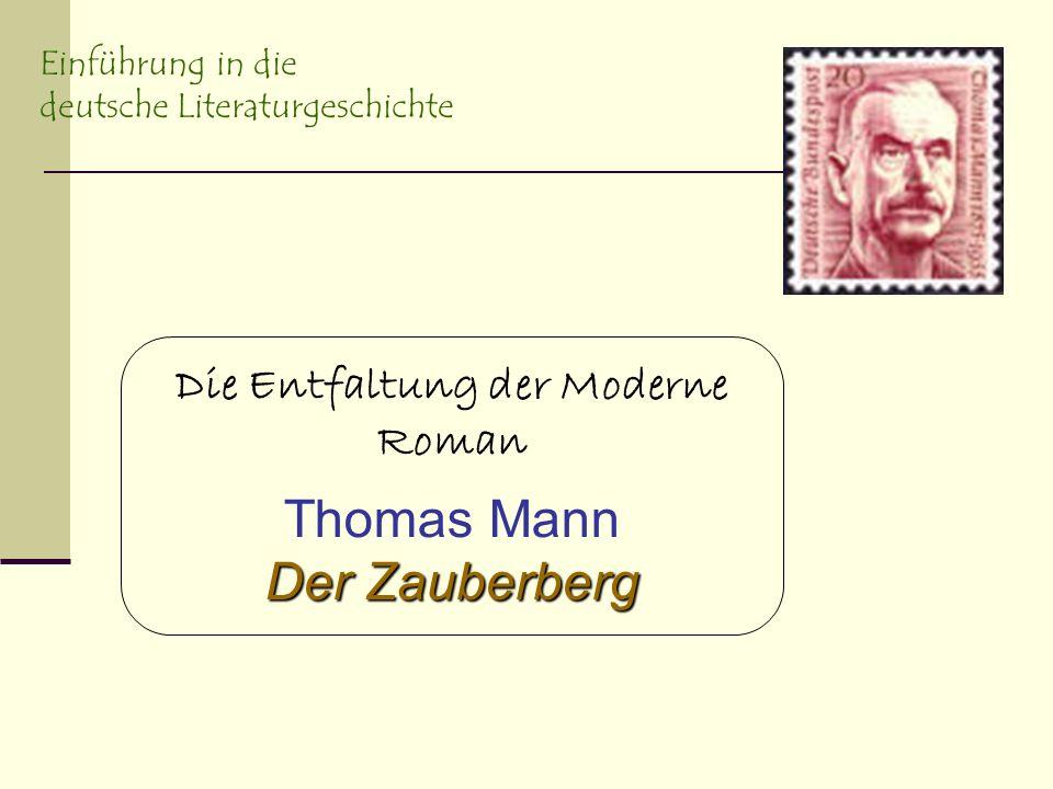 Die Entfaltung der Moderne Roman Thomas Mann Der Zauberberg Einführung in die deutsche Literaturgeschichte