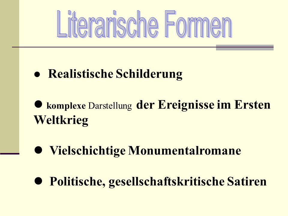 Realistische Schilderung komplexe Darstellung der Ereignisse im Ersten Weltkrieg Vielschichtige Monumentalromane Politische, gesellschaftskritische Sa
