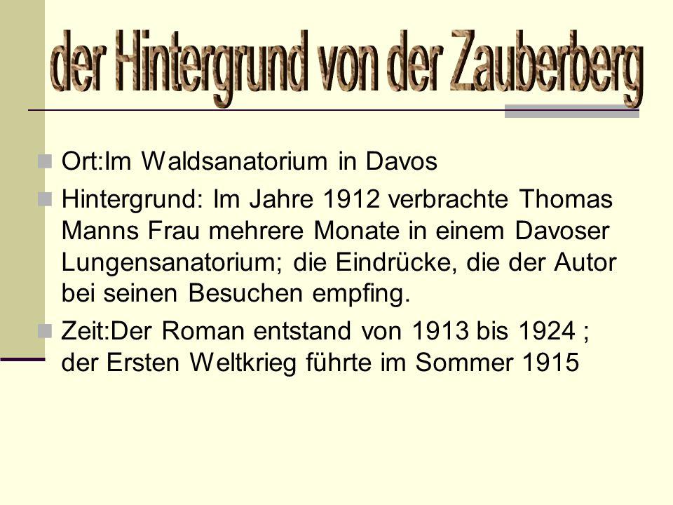 Ort:Im Waldsanatorium in Davos Hintergrund: Im Jahre 1912 verbrachte Thomas Manns Frau mehrere Monate in einem Davoser Lungensanatorium; die Eindrücke