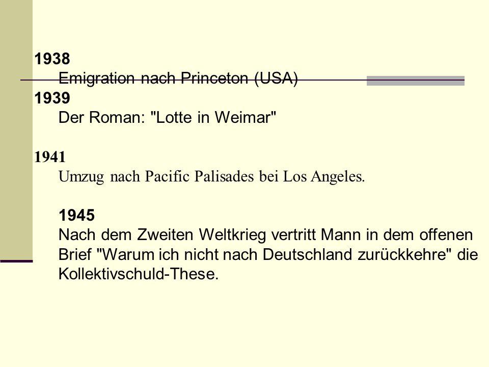 1938 Emigration nach Princeton (USA) 1939 Der Roman: