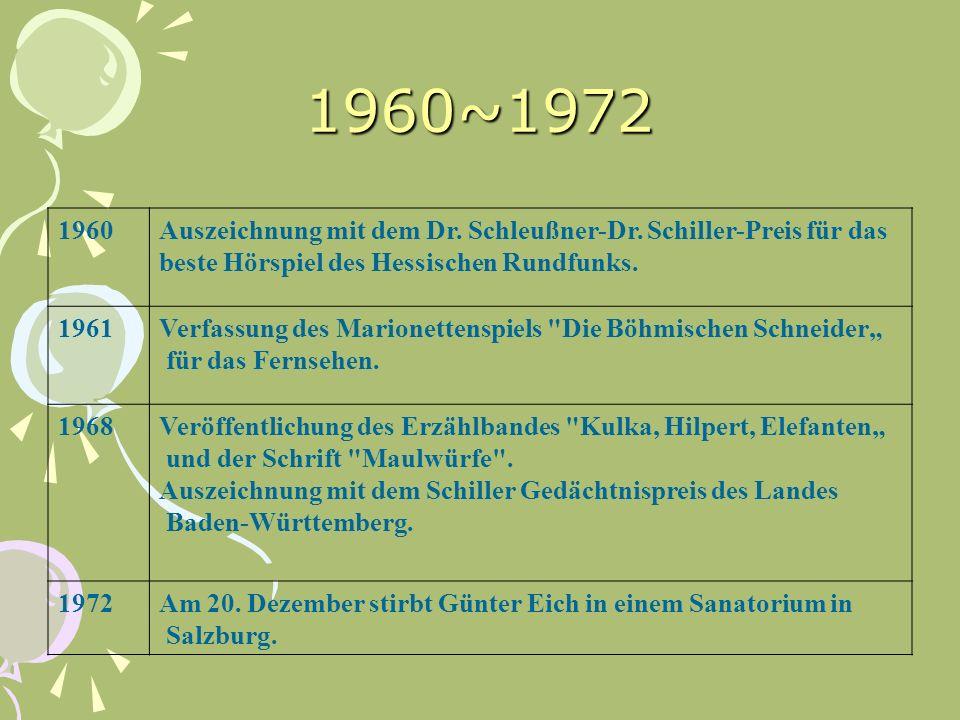 1960~1972 1960Auszeichnung mit dem Dr. Schleußner-Dr. Schiller-Preis für das beste Hörspiel des Hessischen Rundfunks. 1961Verfassung des Marionettensp