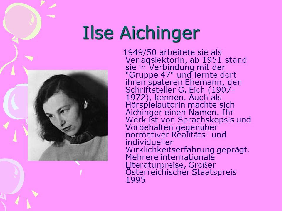 Ilse Aichinger 1949/50 arbeitete sie als Verlagslektorin, ab 1951 stand sie in Verbindung mit der