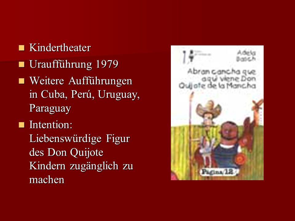 Uraufführung 1979 Uraufführung 1979 Weitere Aufführungen in Cuba, Perú, Uruguay, Paraguay Weitere Aufführungen in Cuba, Perú, Uruguay, Paraguay Intent