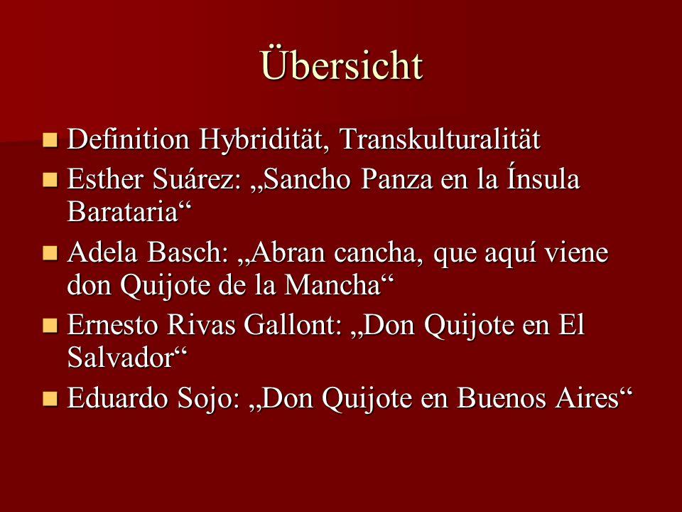 Übersicht Definition Hybridität, Transkulturalität Definition Hybridität, Transkulturalität Esther Suárez: Sancho Panza en la Ínsula Barataria Esther