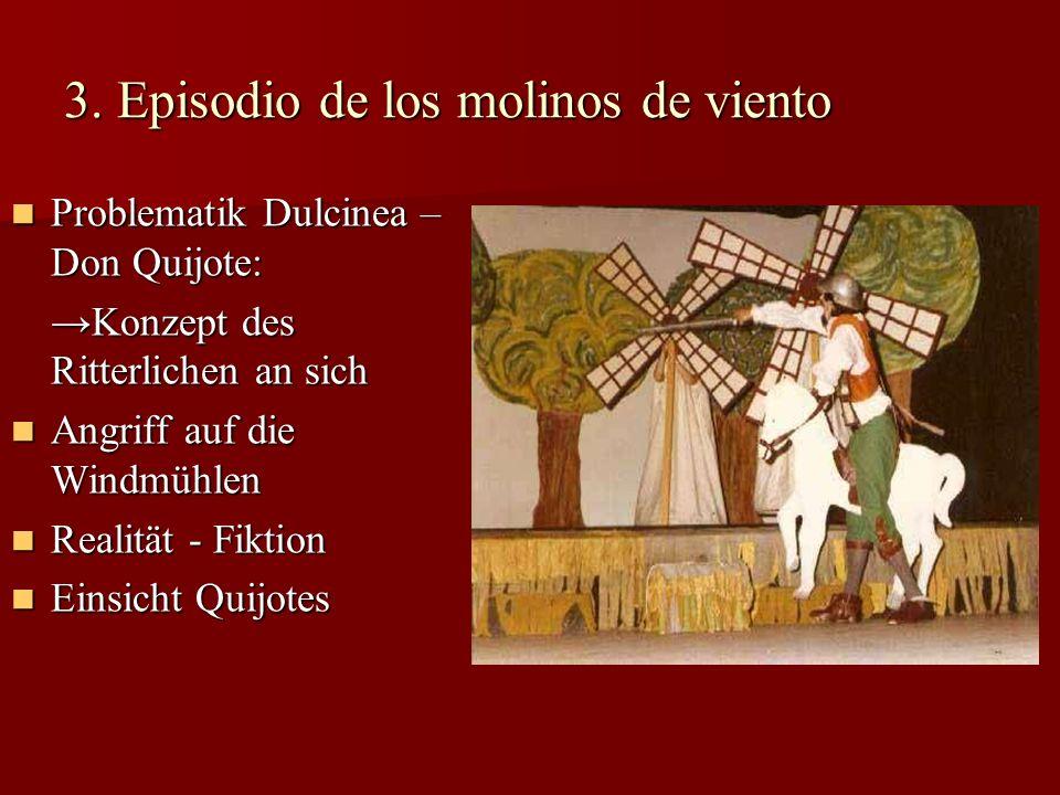 3. Episodio de los molinos de viento Problematik Dulcinea – Don Quijote: Problematik Dulcinea – Don Quijote: Konzept des Ritterlichen an sich Konzept