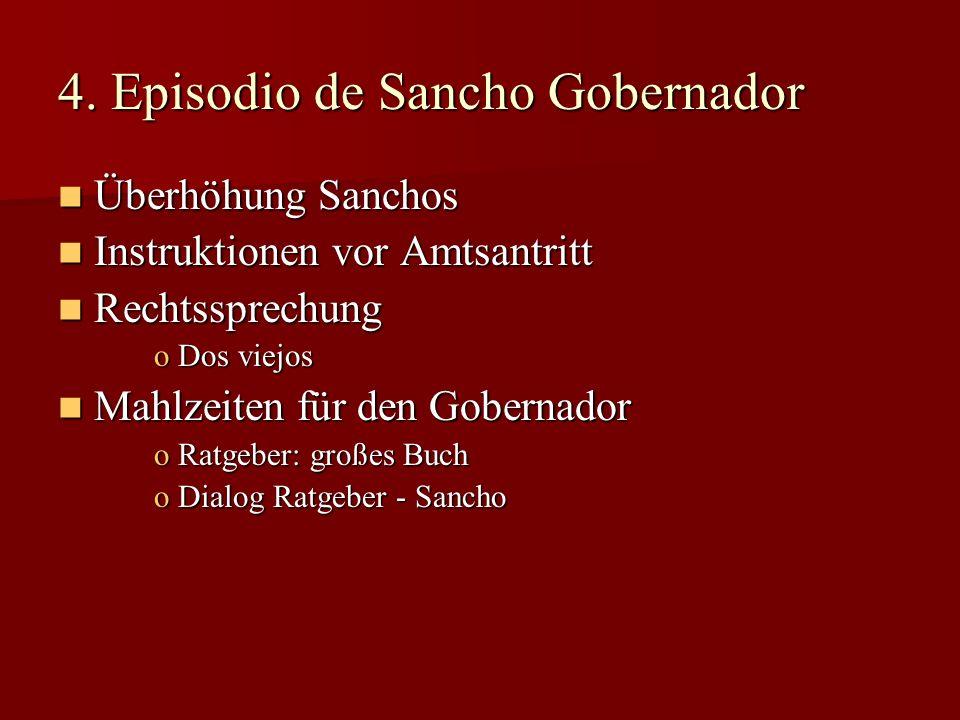 4. Episodio de Sancho Gobernador Überhöhung Sanchos Überhöhung Sanchos Instruktionen vor Amtsantritt Instruktionen vor Amtsantritt Rechtssprechung Rec