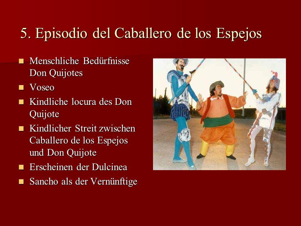5. Episodio del Caballero de los Espejos 5. Episodio del Caballero de los Espejos Menschliche Bedürfnisse Don Quijotes Menschliche Bedürfnisse Don Qui