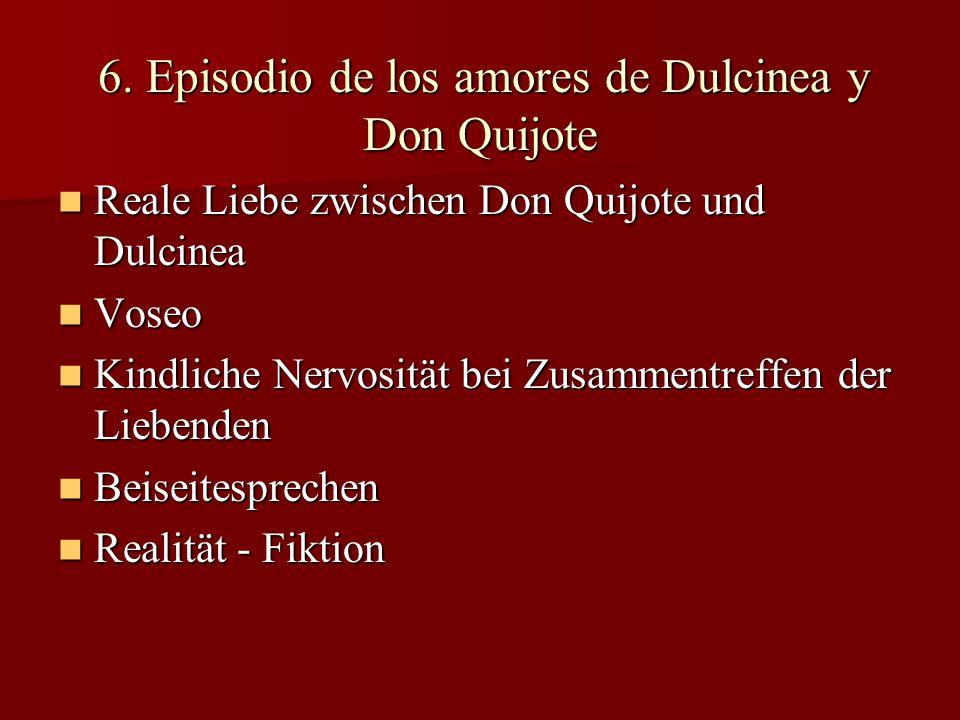 6. Episodio de los amores de Dulcinea y Don Quijote 6. Episodio de los amores de Dulcinea y Don Quijote Reale Liebe zwischen Don Quijote und Dulcinea