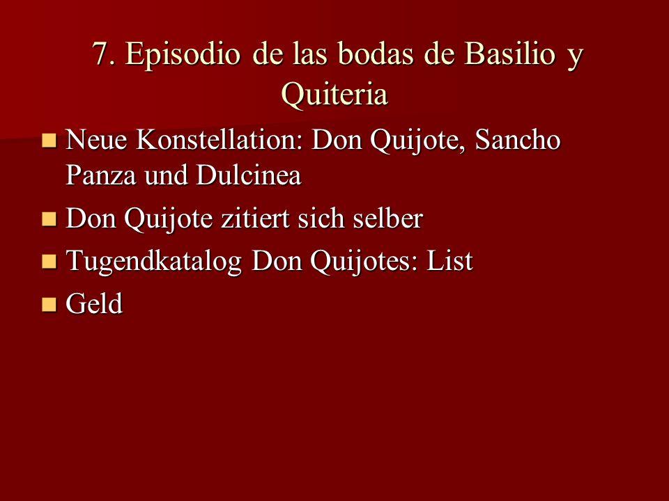 7. Episodio de las bodas de Basilio y Quiteria 7. Episodio de las bodas de Basilio y Quiteria Neue Konstellation: Don Quijote, Sancho Panza und Dulcin