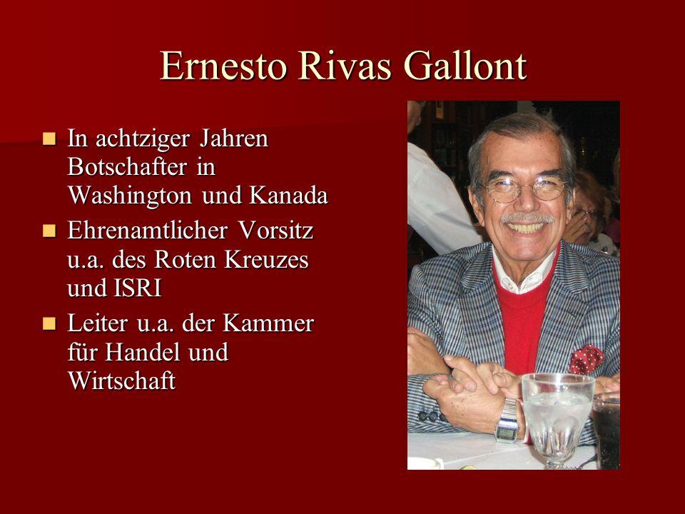 Ernesto Rivas Gallont In achtziger Jahren Botschafter in Washington und Kanada In achtziger Jahren Botschafter in Washington und Kanada Ehrenamtlicher