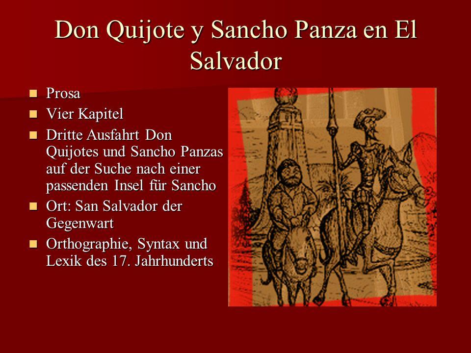Don Quijote y Sancho Panza en El Salvador Prosa Prosa Vier Kapitel Vier Kapitel Dritte Ausfahrt Don Quijotes und Sancho Panzas auf der Suche nach eine