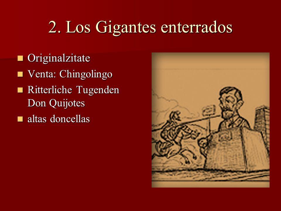 2. Los Gigantes enterrados Originalzitate Originalzitate Venta: Chingolingo Venta: Chingolingo Ritterliche Tugenden Don Quijotes Ritterliche Tugenden