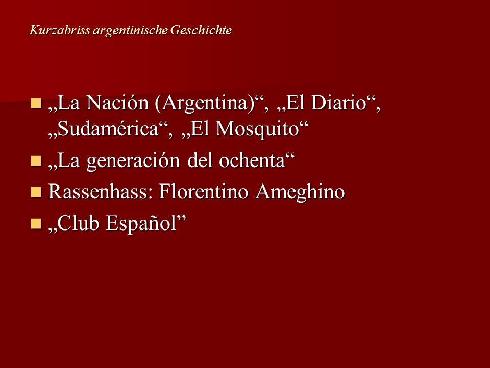 La Nación (Argentina), El Diario, Sudamérica, El Mosquito La Nación (Argentina), El Diario, Sudamérica, El Mosquito La generación del ochenta La gener
