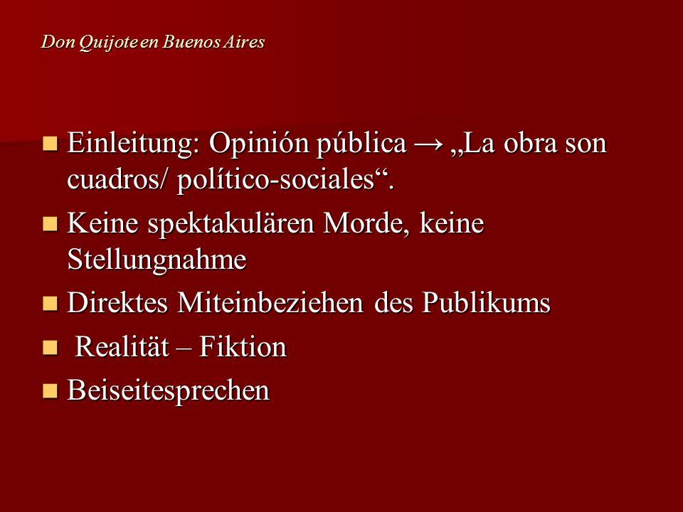 Don Quijote en Buenos Aires Einleitung: Opinión pública La obra son cuadros/ político-sociales. Einleitung: Opinión pública La obra son cuadros/ polít