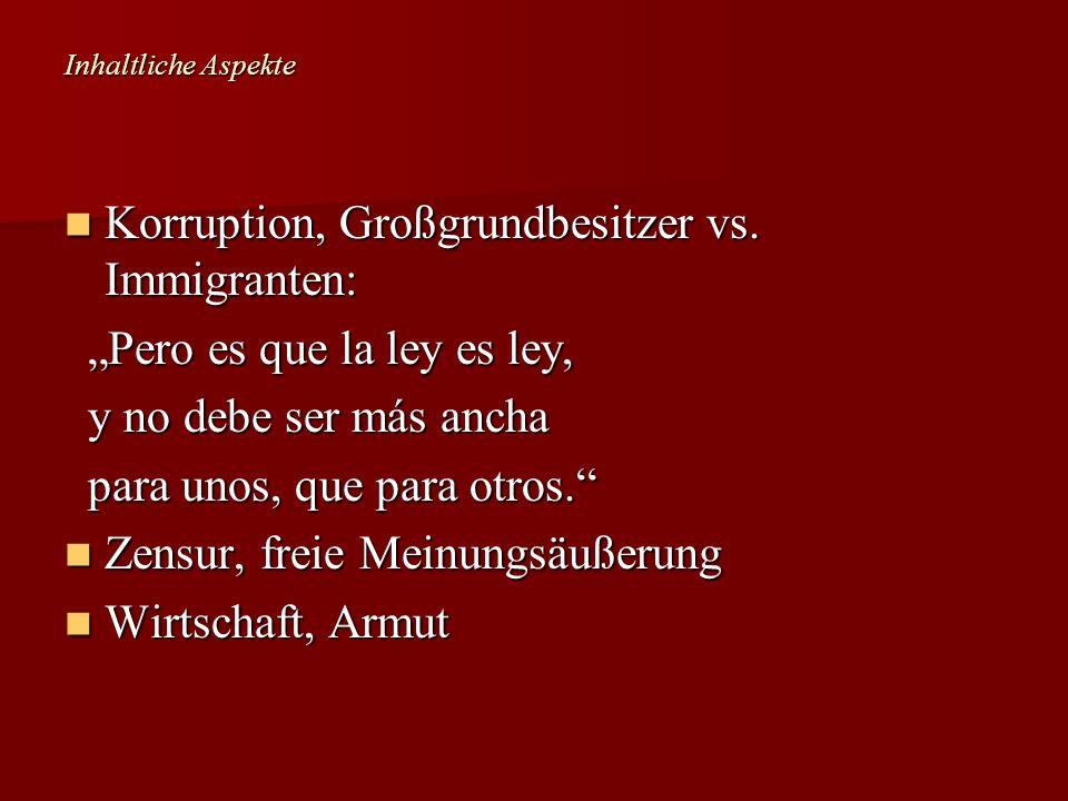 Inhaltliche Aspekte Korruption, Großgrundbesitzer vs. Immigranten: Korruption, Großgrundbesitzer vs. Immigranten: Pero es que la ley es ley, Pero es q