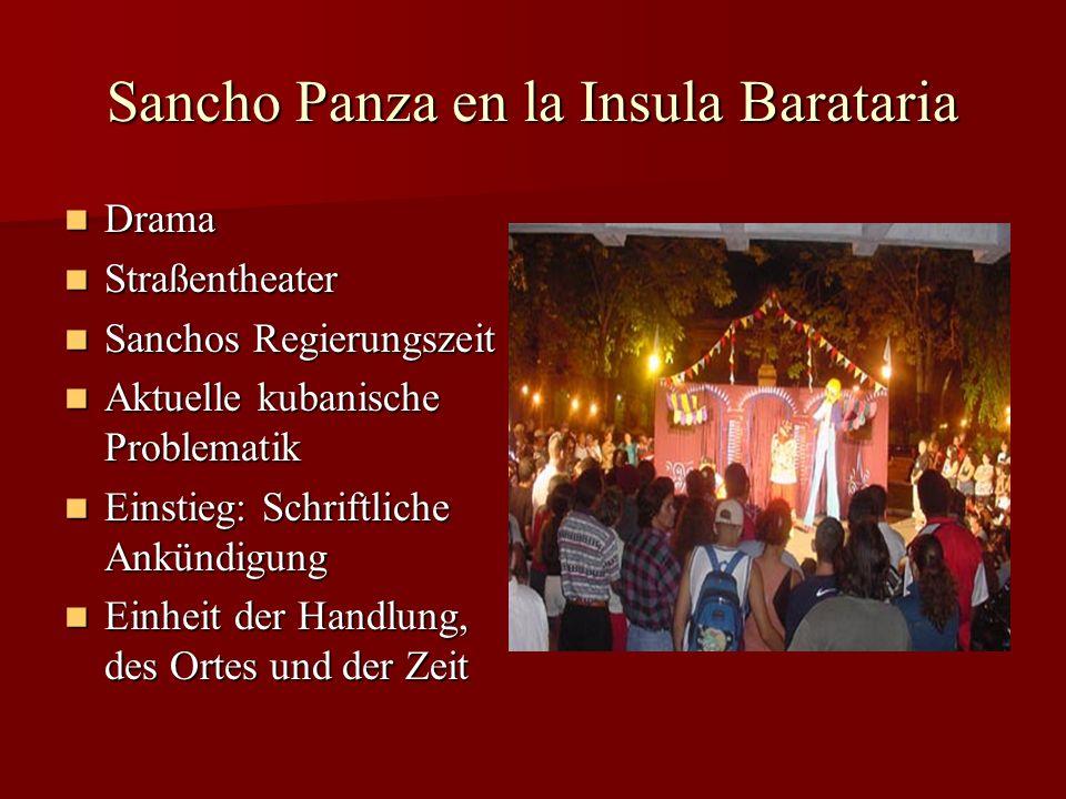 Sancho Panza en la Insula Barataria Drama Drama Straßentheater Straßentheater Sanchos Regierungszeit Sanchos Regierungszeit Aktuelle kubanische Proble