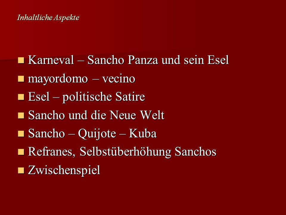 Inhaltliche Aspekte Karneval – Sancho Panza und sein Esel Karneval – Sancho Panza und sein Esel mayordomo – vecino mayordomo – vecino Esel – politisch