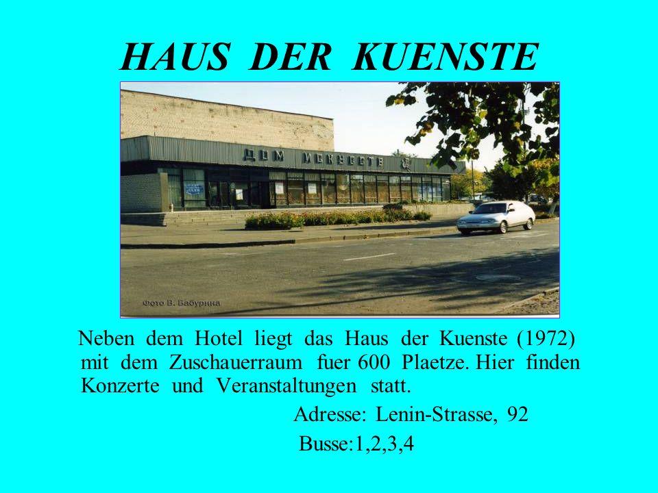 HAUS DER KUENSTE Neben dem Hotel liegt das Haus der Kuenste (1972) mit dem Zuschauerraum fuer 600 Plaetze. Hier finden Konzerte und Veranstaltungen st