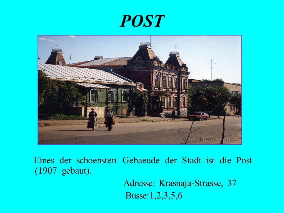POST Eines der schoensten Gebaeude der Stadt ist die Post (1907 gebaut). Adresse: Krasnaja-Strasse, 37 Busse:1,2,3,5,6