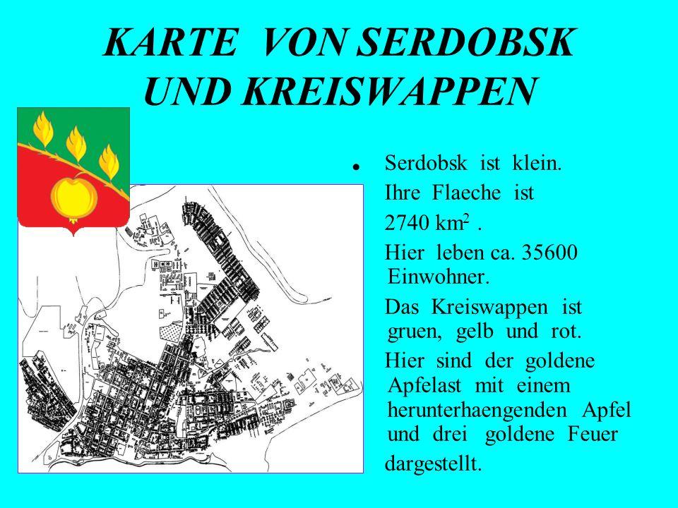 KARTE VON SERDOBSK UND KREISWAPPEN Serdobsk ist klein. Ihre Flaeche ist 2740 km 2. Hier leben ca. 35600 Einwohner. Das Kreiswappen ist gruen, gelb und