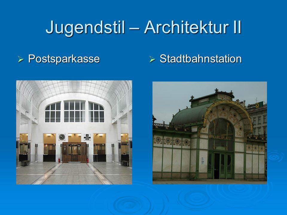 Jugendstil – Architektur II Postsparkasse Postsparkasse Stadtbahnstation Stadtbahnstation
