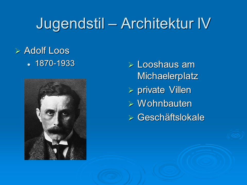 Jugendstil – Architektur IV Looshaus am Michaelerplatz Looshaus am Michaelerplatz private Villen private Villen Wohnbauten Wohnbauten Geschäftslokale