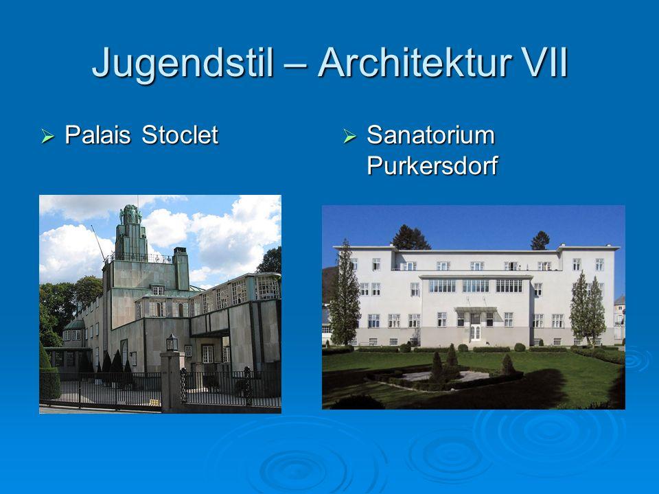 Jugendstil – Architektur VII Palais Stoclet Palais Stoclet Sanatorium Purkersdorf Sanatorium Purkersdorf