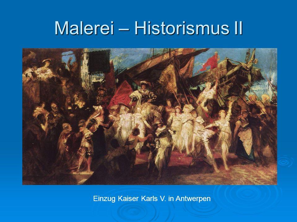 Malerei – Historismus II Einzug Kaiser Karls V. in Antwerpen