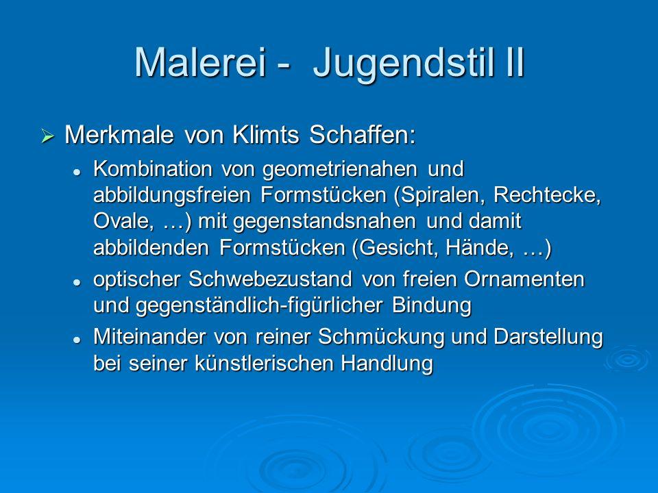 Merkmale von Klimts Schaffen: Merkmale von Klimts Schaffen: Kombination von geometrienahen und abbildungsfreien Formstücken (Spiralen, Rechtecke, Oval
