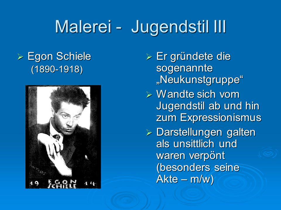 Malerei - Jugendstil III Egon Schiele Egon Schiele(1890-1918) Er gründete die sogenannte Neukunstgruppe Er gründete die sogenannte Neukunstgruppe Wand