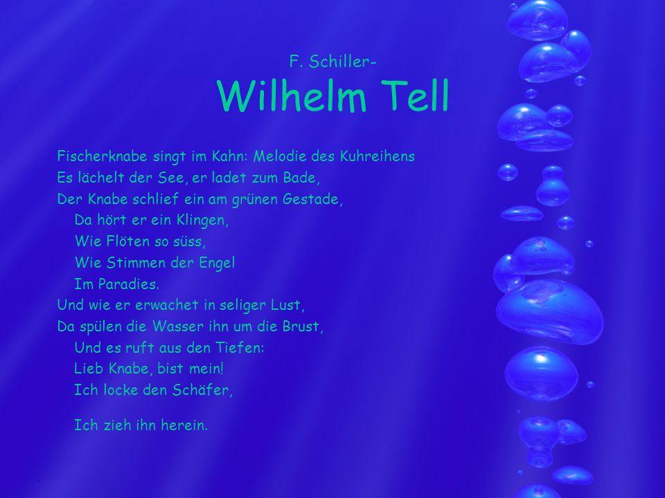 F. Schiller- Wilhelm Tell Fischerknabe singt im Kahn: Melodie des Kuhreihens Es lächelt der See, er ladet zum Bade, Der Knabe schlief ein am grünen Ge