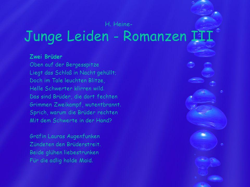 H. Heine- Junge Leiden - Romanzen III Zwei Brüder Oben auf der Bergesspitze Liegt das Schloß in Nacht gehüllt; Doch im Tale leuchten Blitze, Helle Sch