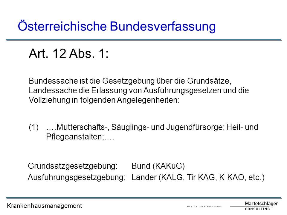 Krankenhausmanagement Österreichische Bundesverfassung Österreichweit einheitliche Neuregelungen der rechtlichen Grundlagen für Heil- und Pflegeanstalten (z.B.