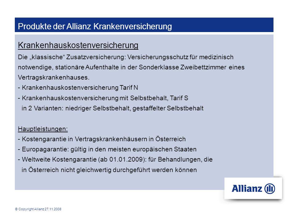 © Copyright Allianz 27.11.2008 Produkte der Allianz Krankenversicherung Krankenhauskostenversicherung Die klassische Zusatzversicherung: Versicherungs
