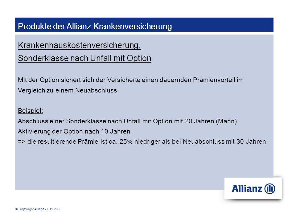 © Copyright Allianz 27.11.2008 Produkte der Allianz Krankenversicherung Krankenhauskostenversicherung, Sonderklasse nach Unfall mit Option Mit der Opt