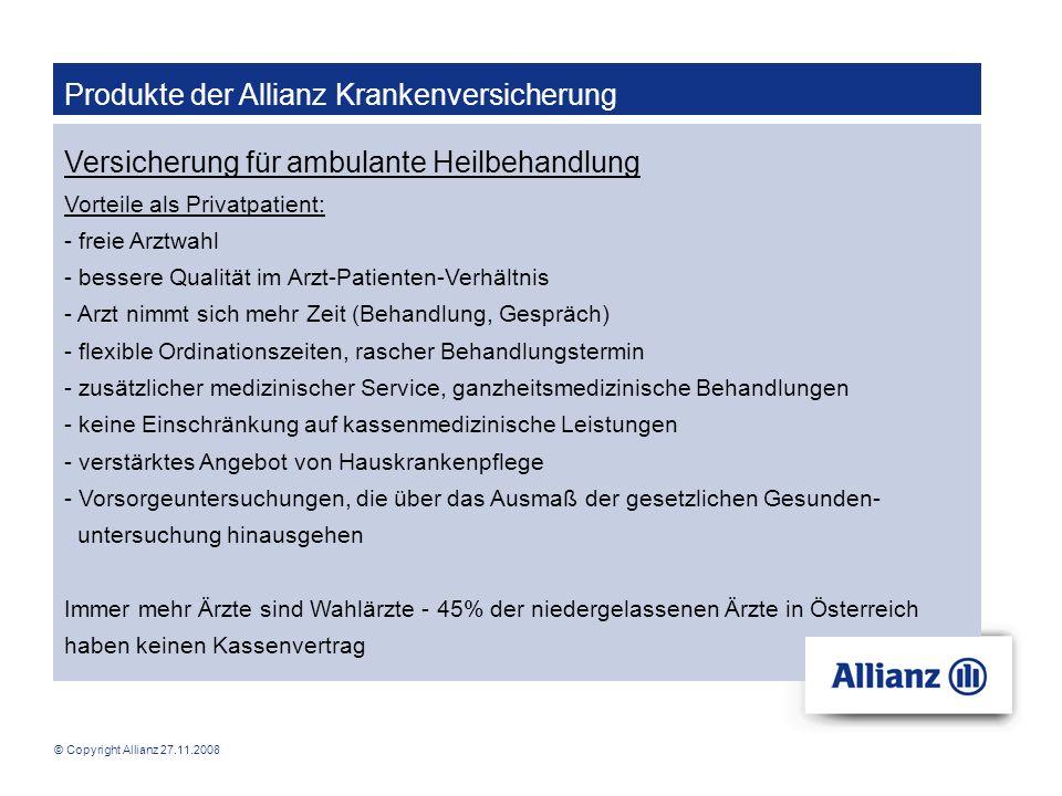 © Copyright Allianz 27.11.2008 Produkte der Allianz Krankenversicherung Versicherung für ambulante Heilbehandlung Vorteile als Privatpatient: - freie