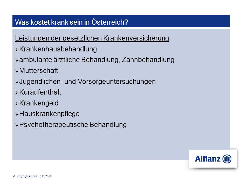 © Copyright Allianz 27.11.2008 Was kostet krank sein in Österreich? Leistungen der gesetzlichen Krankenversicherung Krankenhausbehandlung ambulante är