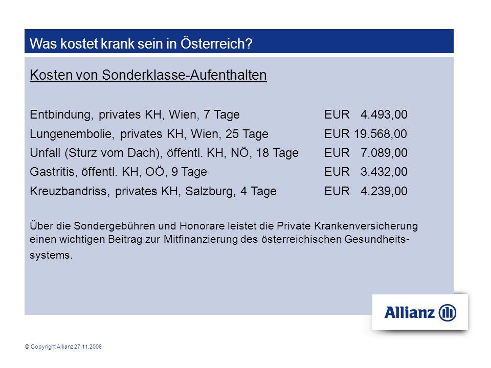© Copyright Allianz 27.11.2008 Was kostet krank sein in Österreich? Kosten von Sonderklasse-Aufenthalten Entbindung, privates KH, Wien, 7 TageEUR 4.49