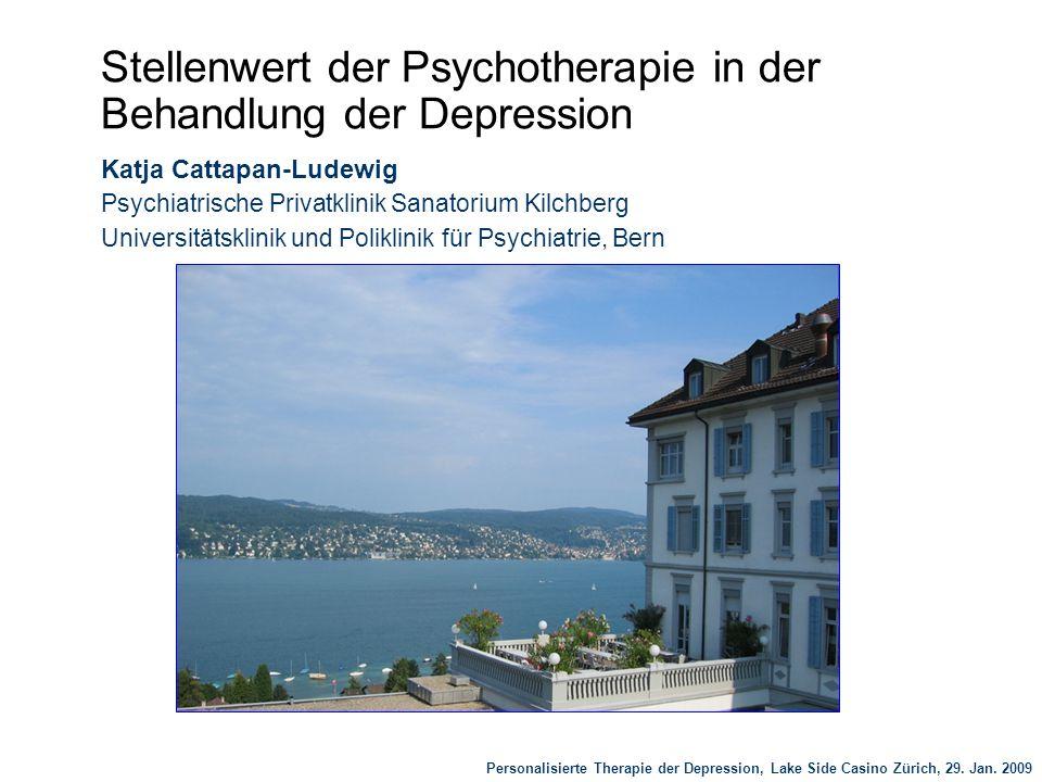 Stellenwert der Psychotherapie in der Behandlung der Depression Katja Cattapan-Ludewig Psychiatrische Privatklinik Sanatorium Kilchberg Universitätskl