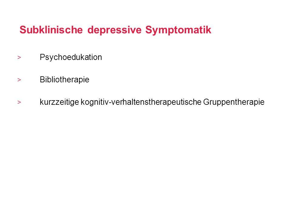 Subklinische depressive Symptomatik Psychoedukation Bibliotherapie kurzzeitige kognitiv-verhaltenstherapeutische Gruppentherapie