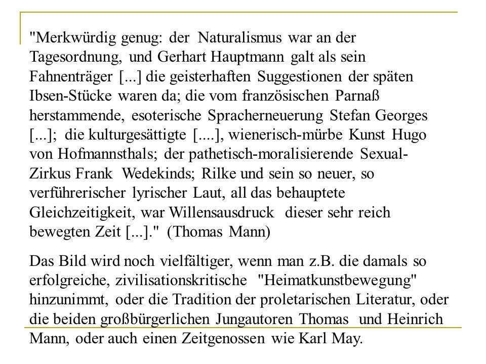 Zustandsbeschreibung der Literatur um 1900 Nie zuvor war die deutsche Literatur stilistisch und formal so vielgestaltig wie in den ersten zwei Jahrzeh