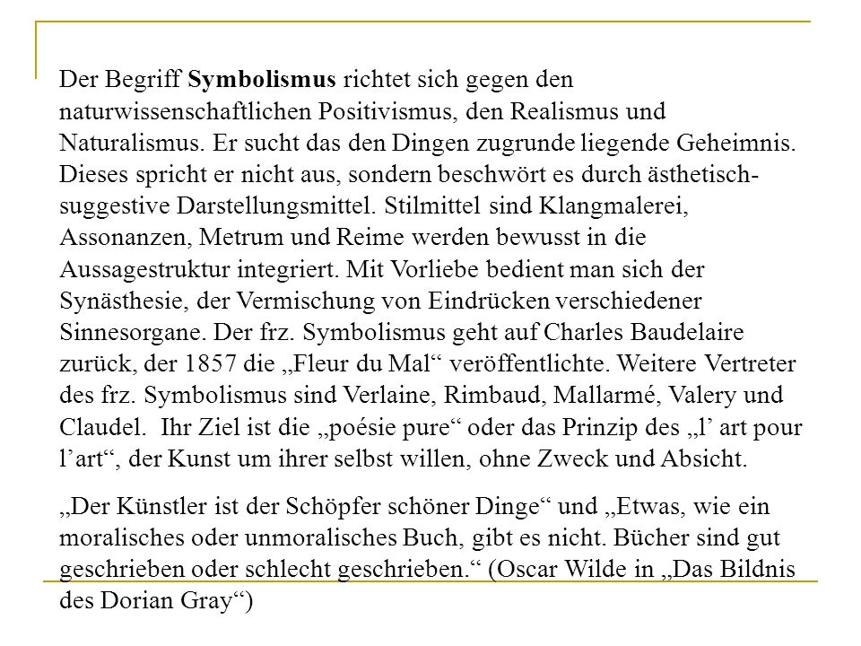 Ricarda Huch (1864 - 1947): Gedichte Stefan George (1868 - 1933): Algabal; Das Jahr der Seele Hugo von Hofmannsthal (1874 - 1929): Der Tor und der Tod