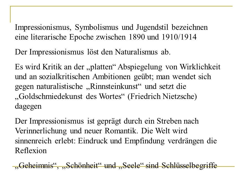 Epocheneinordnung - Impressionismus - Jugendstil - Symbolismus - Dekadenz - fin-de-siècle - Literatur der Jahrhundertwende - Zeitalter des Ästhetizism