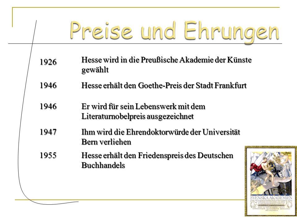 Peter Camenzind – 1904 Unterm Rad – 1906 Demian – 1919 Siddharta – 1922 Der Steppenwolf – 1927 Das Glasperlenspiel - 1943