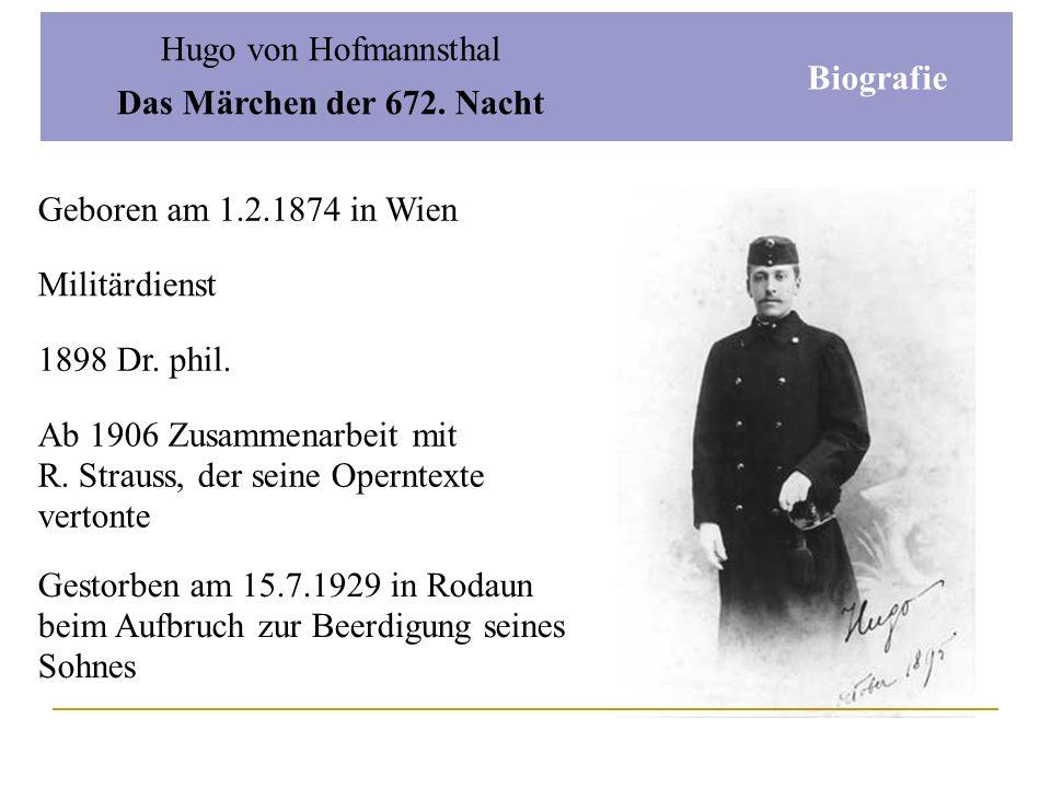 Hugo von Hofmannsthal Das Märchen der 672. Nacht In Wirklichkeit aber rollt draußen das rasselnde, gellende, brutale und formlose Leben.